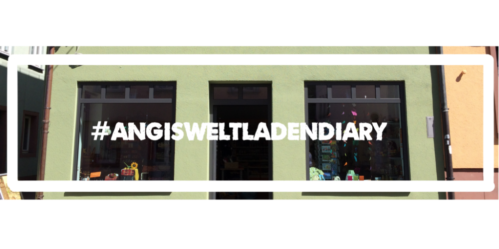 Tag 9: Fr, 09.09.2016  #AngisWeltladenDiary